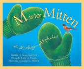 M is for Mitten: The Michigan Alphabet (Discover America State by State) Cover Image
