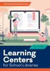 Learning Centers for School Libraries (AASL Standards-Based Learning) Cover Image