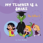 My Teacher is a Snake The Letter L Cover Image