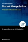 The Little Book of Market Manipulation: An Essential Guide to the Law Cover Image