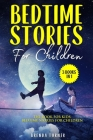 Bedtime Stories For Children (3 Books in 1): The Book for Kids: Bedtime Stories for Children. Cover Image