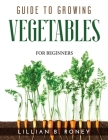 Guide to Growing Vegetables: For Beginners Cover Image