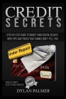 Credit Secrets: How To Boost Your FICO in 28 Days With Tips and Tricks That Banks Doesn't Tell You + BONUS: raise 50 points in less th Cover Image