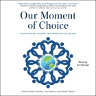 Our Moment of Choice: Evolutionary Visions and Hope for the Future Cover Image