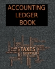 Accounting Ledger Book: Simple Accounting Ledger for Bookkeeping - Record Income and Expenses Payment And Track Log Book Cover Image