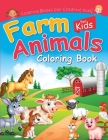 Farm Animals Coloring Book for Kids: Cute Coloring Pictures for Creative Kids of all Ages Cover Image