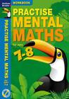 Practise Mental Maths 7-8 Workbook Cover Image
