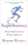 Superhuman: Life at the Extremes of Our Capacity Cover Image