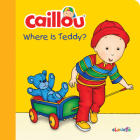 Caillou: Where Is Teddy? (Step by Step) Cover Image