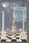 The Ceremony of Initiation: Analysis & Commentary: Foundations of Freemasonry Series Cover Image
