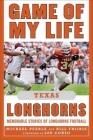 Game of My Life Texas Longhorns: Memorable Stories of Longhorns Football Cover Image