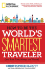How to Be the World's Smartest Traveler (and Save Time, Money, and Hassle) Cover Image
