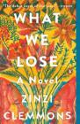 What We Lose: A Novel Cover Image