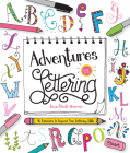 Adventures in Lettering: 40 exercises to improve your lettering skills Cover Image
