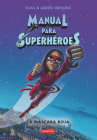 Manual para superhéroes. La Máscara Roja: (Superheroes Guide: The red mask - Spanish edition) Cover Image