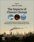 The Impacts of Climate Change: A Comprehensive Study of Physical, Biophysical, Social, and Political Issues Cover Image