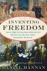 Inventing Freedom: How the English-Speaking Peoples Made the Modern World Cover Image