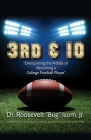 3rd & 10: Overcoming the Pitfalls of Becoming a College Football Player Cover Image