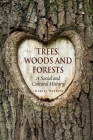 Trees, Woods and Forests: A Social and Cultural History Cover Image