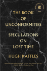 The Book of Unconformities: Speculations on Lost Time Cover Image
