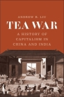 Tea War: A History of Capitalism in China and India Cover Image