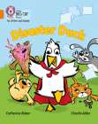 Disaster Duck: Band 6/Orange (Collins Big Cat Phonics) Cover Image