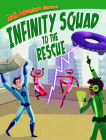 Infinity Squad to the Rescue Cover Image
