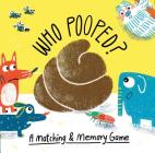 Who Pooped?: A Matching & Memory Game (Magma for Laurence King) Cover Image