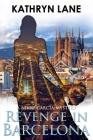 Revenge in Barcelona: A Nikki Garcia Thriller Cover Image