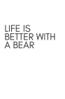 Life Is Better With A Bear: Blank Lined Hunter Notebook Journal & Planner - Funny Humor Cat Lover Notebook Gift Cover Image