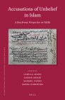 Accusations of Unbelief in Islam: A Diachronic Perspective on Takfīr (Islamic History and Civilization #123) Cover Image