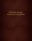 Philately Stamp Collectors Log Book: For tracking, logging and collecting your postage stamps - Logbook for documenting and record keeping for philate Cover Image