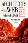 Architects of the Web: 1,000 Days that Built the Future of Business Cover Image