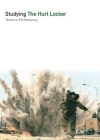 Studying the Hurt Locker (Studying Films) Cover Image