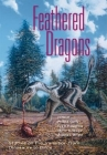 Feathered Dragons: Studies on the Transition from Dinosaurs to Birds (Life of the Past) Cover Image