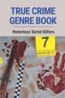 True Crime Genre Book: Notorious Serial Killers: Murders Story Cover Image