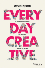 Everyday Creative: A Dangerous Guide for Making Magic at Work Cover Image