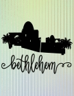 Bethlehem: Christian Coloring Book For Kids Of All Ages Perfect Children's Gift About The Birth Of Jesus Using Words From A-Z Fou Cover Image