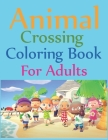 Animal Crossing Coloring Book For Adults: Animal Crossing New Horizons Coloring Book Cover Image