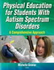 Physical Education for Students with Autism Spectrum Disorders: A Comprehensive Approach Cover Image