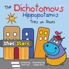 The Dichotomous Hippopotamus Tries on Shoes Cover Image