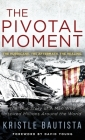 The Pivotal Moment: The Hurricane. The Aftermath. The Healing. Cover Image