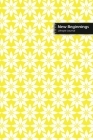 New Beginnings Lifestyle Journal, Blank Write-in Notebook, Dotted Lines, Wide Ruled, Size (A5) 6 x 9 In (Yellow) Cover Image