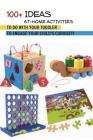 100+ Ideas At-home Activities To Do With Your Toddler To Engage Your Child'S Curiosity: Creative Toddler Activities Cover Image