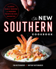 The New Southern Cookbook: Classic Family Recipes and Modern Twists on Old Favorites Cover Image