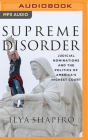 Supreme Disorder: Judicial Nominations and the Politics of America's Highest Court Cover Image