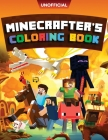 Minecraft Coloring Book: Minecrafter's Coloring Activity Book: 100 Coloring Pages for Kids - All Mobs Included (An Unofficial Minecraft Book) Cover Image