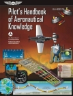 Pilot's Handbook of Aeronautical Knowledge: Faa-H-8083-25b (FAA Handbooks) Cover Image