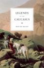 Legends of the Caucasus Cover Image