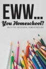Eww.... You Homeschool? Cover Image
